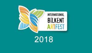 Uluslararası Bilkent Sanat Festivali 2018 Böyle Geçti